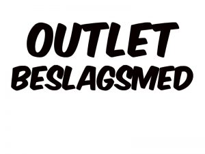 OUTLET - Beslagsmed